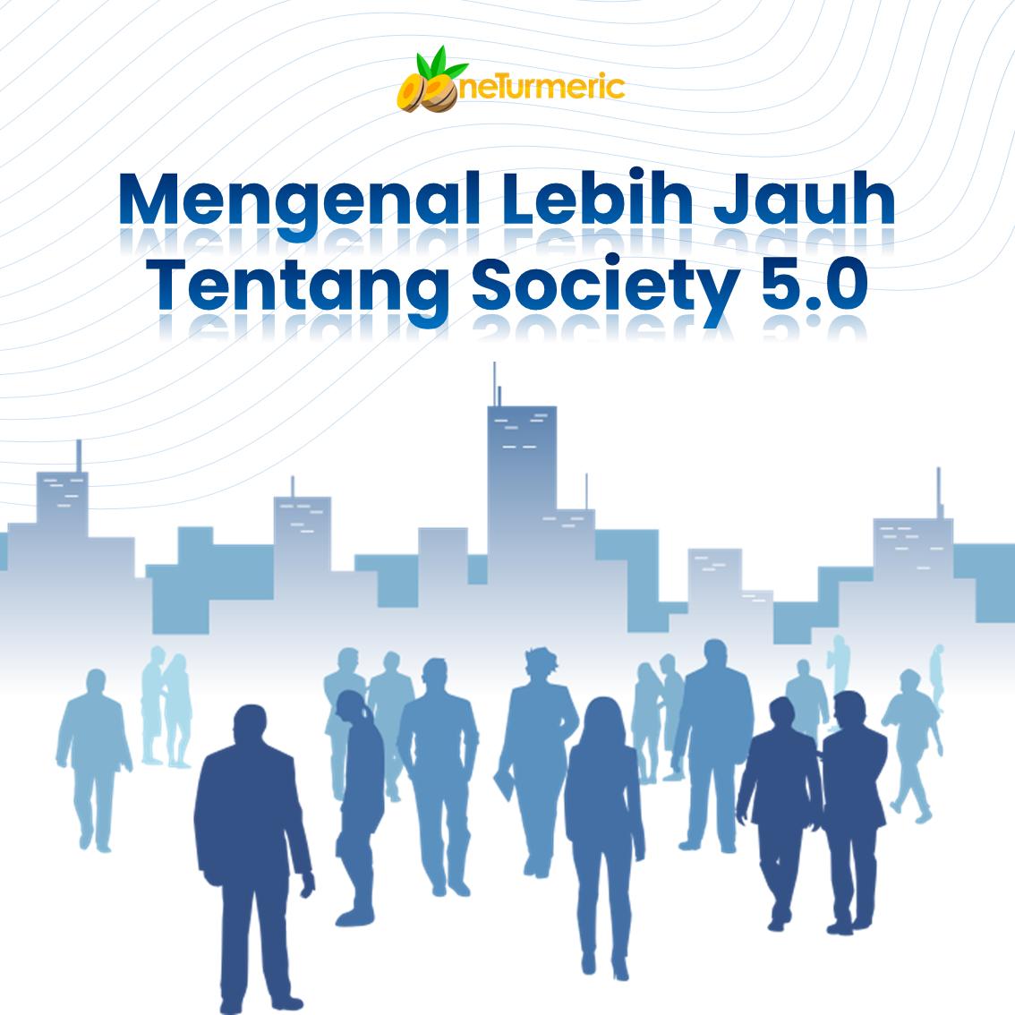 Mengenal Lebih Jauh Tentang Society 5.0